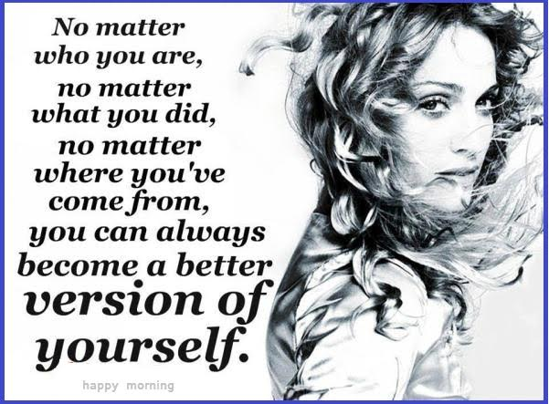 Be the better version of yourself