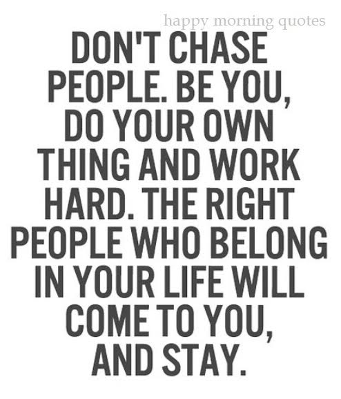 Dont Chase People