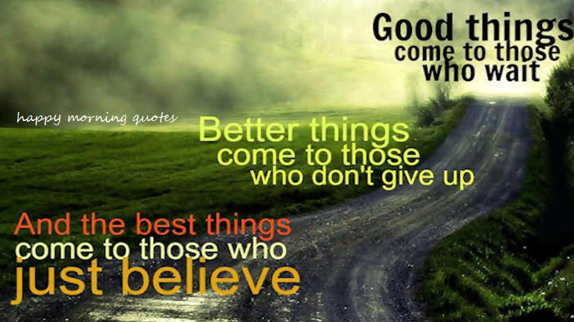Good things come to you !