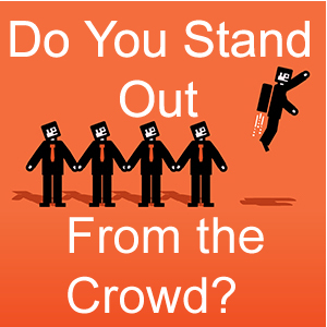 Do You Stand Out From the Crowd1.jpg